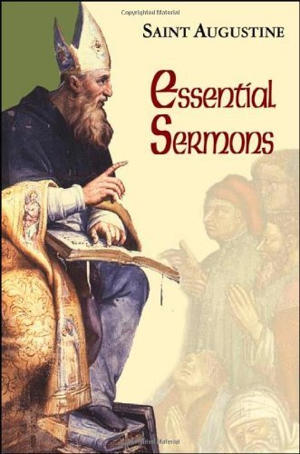 Essential Sermons: (Classroom Resource Edition) (The Works of Saint Augustine: A Translation for the 21st Century) (Works of Saint Augustine. Part III, Homilies) by Saint Augustine (2007-11-01)
