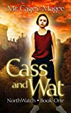 Cass and Wat: A Young Adult Mystery/Thriller (NorthWatch Book 1)