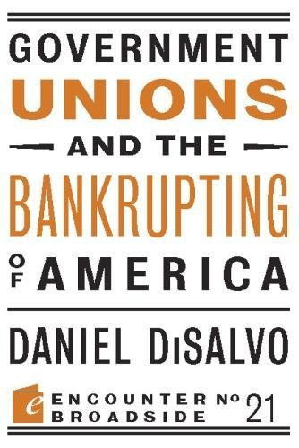 Download Government Unions and the Bankrupting of America (Encounter Broadsides) PDF