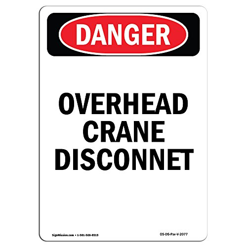 OSHA Danger Sign - Portrait Overhead Crane Disconnect | Choose from: Aluminum, Rigid Plastic Or Vinyl Label Decal | Protect Your Business, Construction Site, Warehouse & Shop Area |  Made in The USA from SignMission