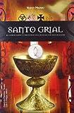 img - for Santo grial/ Holy Grail: El conocimiento profundo de los secretos mas ocultos/ The Insights into the Most Hidden Secrets (Spanish Edition) book / textbook / text book