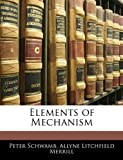 Elements of Mechanism, Peter Schwamb and Allyne Litchfield Merrill, 1143872851