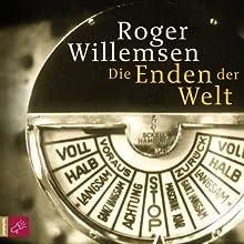 Die Enden der Welt Hörbuch von Roger Willemsen Gesprochen von: Roger Willemsen