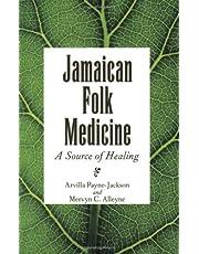 Jamaican Folk Medicine: A Source Of Healing