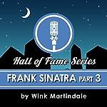 Frank Sinatra (Part 3) | Wink Martindale