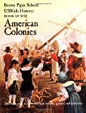 img - for USKids History: Book of the American Colonies (Brown Paper School) book / textbook / text book