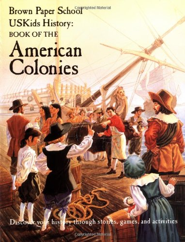 USKids History: Book of the American Colonies (Brown Paper School) (Brown Paper School Uskids History)
