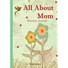 All About Mom Memory Journal: (I didn't know that about you!) Prompted Journal for Mom