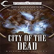 City of the Dead: Forgotten Realms: Ed Greenwood Presents Waterdeep, Book 4 | Rosemary Jones