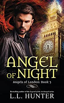 Angel of Night: A Nephilim Universe Book (Angels of London 3) by [Hunter, L.L.]