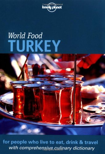 Lonely Planet World Food Turkey by Dani Valent, Jim Masters, Perihan Masters