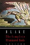 William Blake: The Complete Illuminated Books (Illustrated) (English Edition)