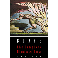 William Blake: The Complete Illuminated Books (Illustrated)
