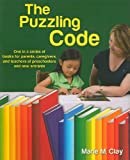 img - for The Puzzling Code (Pathways to Early Literacy: Discoveries in Writing and Reading) book / textbook / text book