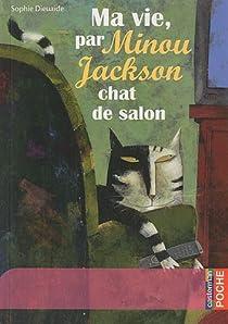 Ma vie, par Minou Jackson, chat de salon par Dieuaide