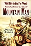 Wild Life in the Far West: Personal Adventures of a Border Mountain Man