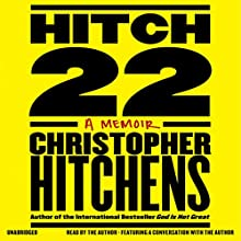 Hitch-22: A Memoir Audiobook by Christopher Hitchens Narrated by Christopher Hitchens