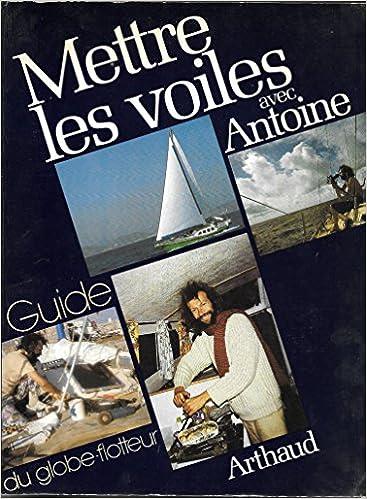 Téléchargement Mettre les voiles avec Antoine pdf ebook
