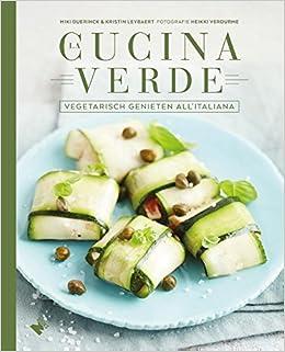 La cucina verde: vegetarisch genieten all\'italiano: Amazon.de: Miki ...