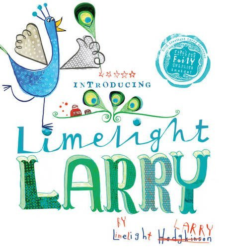 By Leigh Hodgkinson Limelight Larry [Paperback] ()