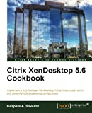 Citrix XenDesktop 5. 6 Cookbook, Gaspare Aristide Silvestri, 1849685045