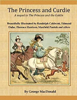 The Princess and Curdie - Illustrated