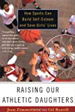 Raising Our Athletic Daughters, Jean Zimmerman and Gil Reavill, 0385489609