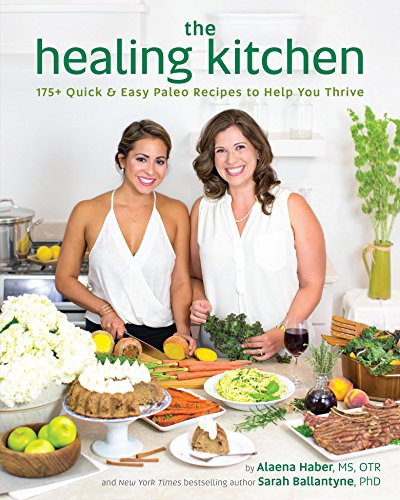 The Healing Kitchen: 175+ Quick & Easy Paleo Recipes to Help You Thrive (Best Foods To Eat For Migraines)