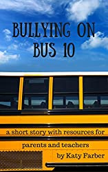 Bullying on Bus 10: a short story with resources for parents and teachers