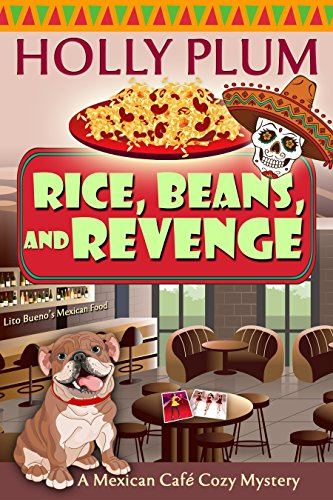 Rice Beans And Revenge A Mexican Cafe Cozy Mystery Series Book 4