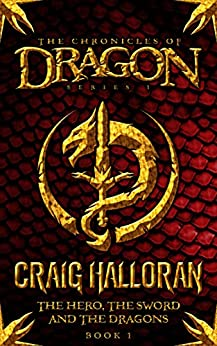 The Hero, The Sword and The Dragons (Book 1 of 10) (The Chronicles of Dragon) by [Halloran, Craig]