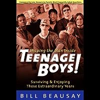 Teenage Boys: Surviving and Enjoying These Extraordinary Years (English Edition)