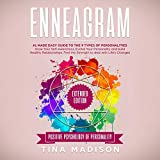 Enneagram: #1 Made Easy Guide to the 9 Type of Personalities. Grow Your Self-Awareness, Evolve Your Personality, and Build Healthy Relationships. Find the Strength to Deal with Life's Changes: Positive Psychology of Personality, Book 2 -  Tina Madison