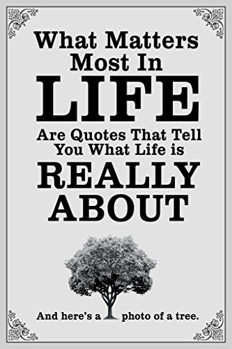 What Matters Most in Life are Quotes White Poster 12x18 inch