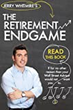 img - for The Retirement Endgame: How to Cash in Your Chips at the Wall Street Casino & Retire with Peace of Mind book / textbook / text book