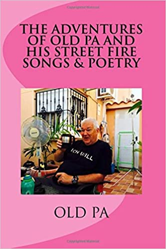 The Adventures of Old Pa and His Street Fire Songs & Poetry