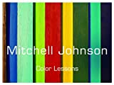 Mitchell Johnson: Color Lessons (2011)