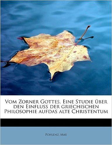 Book Vom Zorner Gottes. Eine Studie ??ber den Einflu?? der griechischen Philosophie aufdas alte Christentum by Pohlenz Max (2011-03-24)