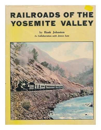 Railroads of the Yosemite Valley - 2nd Revised Edition (Railroads Of The Yosemite Valley)
