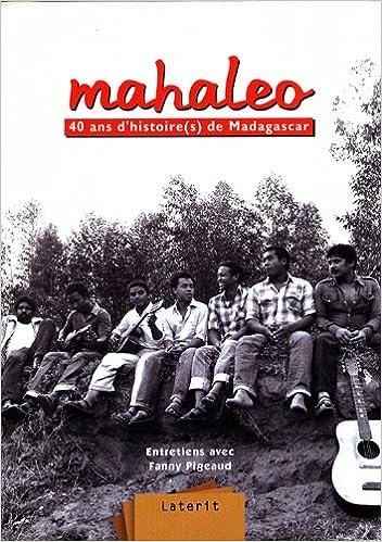 Télécharger en ligne Mahaleo, 40 ans d'histoire(s) de Madagascar pdf