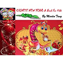 Chinese New Year: A Book For Kids