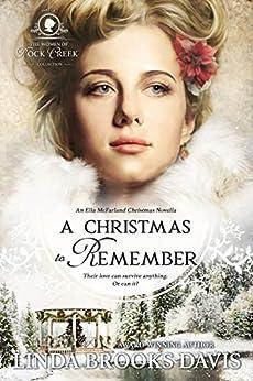 A Christmas to Remember (Rock Creek Christmas Collection Book 1) by [Davis, Linda Brooks]