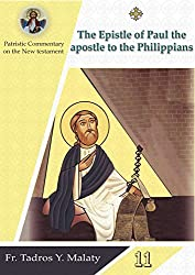The Epistle of Paul the apostle to the Philippians (Patristic Commentary on the New Testament Book 11)