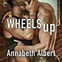 Wheels Up: Out of Uniform Audiobook by Annabeth Albert Narrated by Greg Boudreaux
