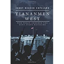 Tiananmen West: Why Nixon Ordered the Kent State Massacre