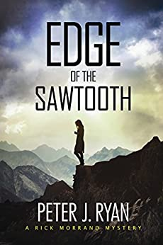 Edge of the Sawtooth (Rick Morrand Mysteries) by [Ryan, Peter J.]