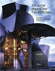 Un autre regard sur l'architecture : Découvrir les secrets des plus beaux monuments à travers le monde