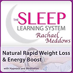 Natural Rapid Weight Loss and Energy Boost with Hypnosis and Meditation