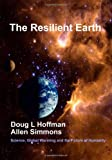 The Resilient Earth, Doug Hoffman and Allen Simmons, 143921154X