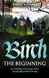 Birch - The Beginning